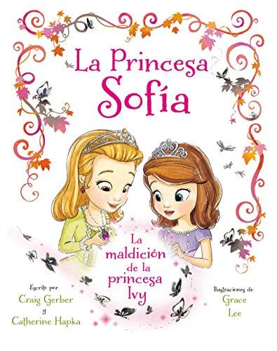 Princesa Sofía. La maldición de la princesa Ivy: Libro ilustrado (Disney. Princesa Sofía)